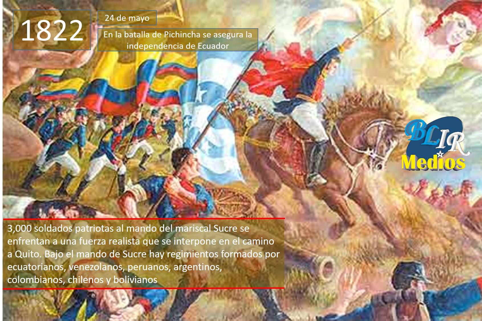 Un Día Como Hoy 24 De Mayo 1822 En La Batalla De Pichincha Se Asegura La Independencia De Ecuador Blirmedios